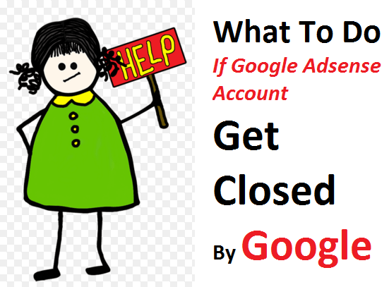What To Do If Google Adsense Account Get Closed By Google