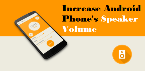 increase volume of android phone