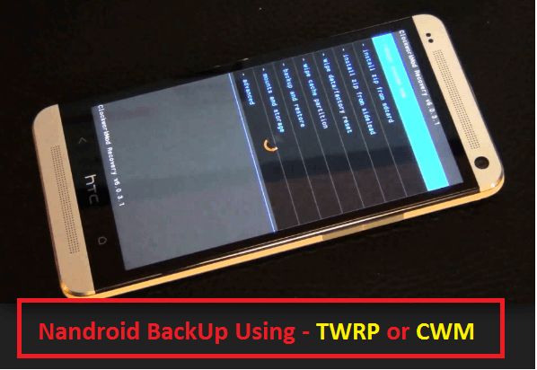 android backup,nandroid backup,backup using twrp,backup using cwm