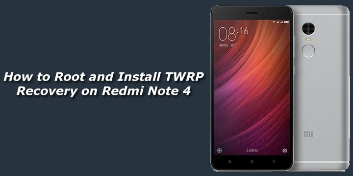 root and install twrp on redmi note 4