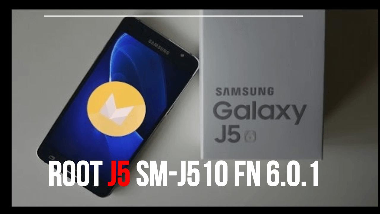 Root Samsung Galaxy J5 SM-510FN 6.0.1