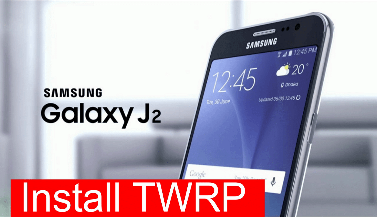 How To Install TWRP Recovery On Samsung Galaxy J2 [100% Working