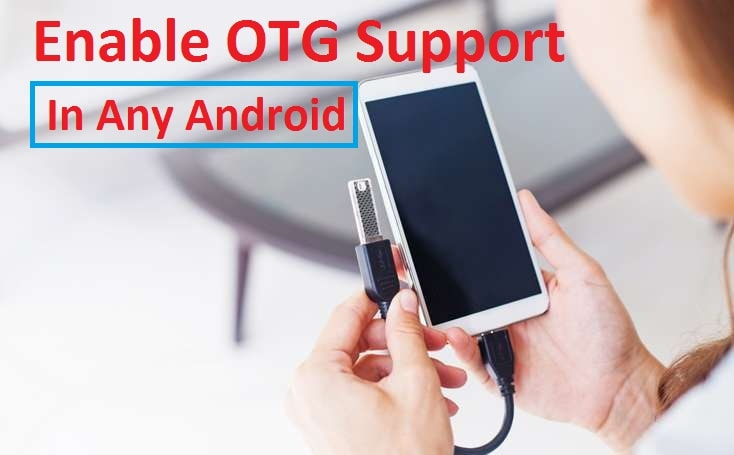 enable otg support in any android
