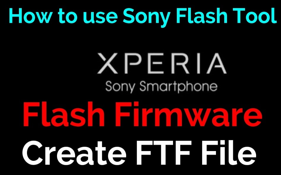 Flash Sony Firmware Using Flash Tool