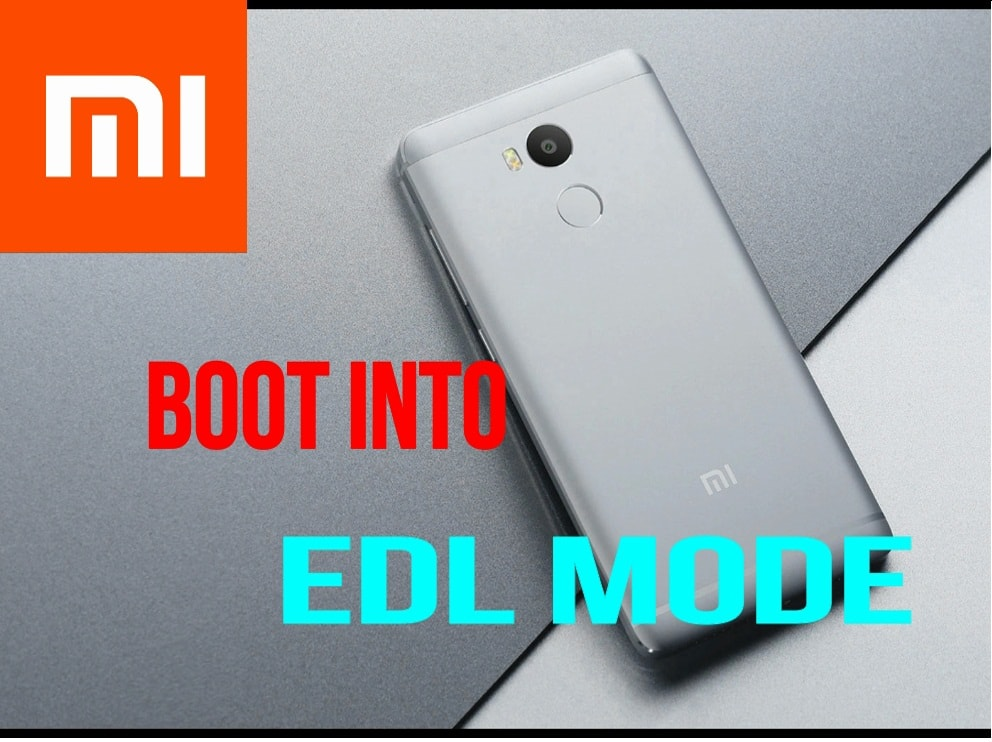 What Is EDL Mode How To Boot Into EDL Mode On Xiaomi Devices