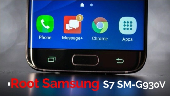 root Samsung Galaxy S7 SM-G930v
