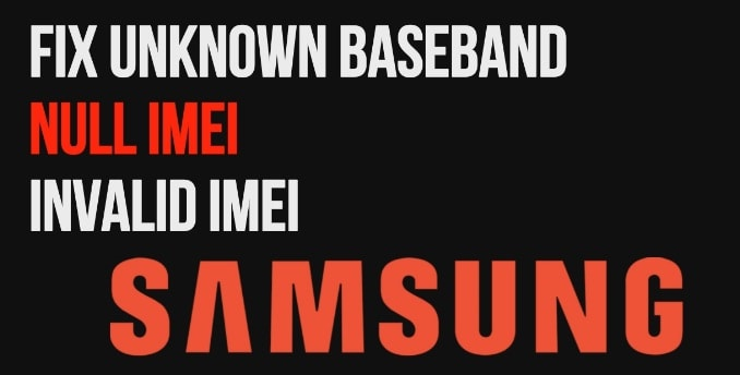 How To Fix Unknown Baseband Version on Samsung Galaxy Devices