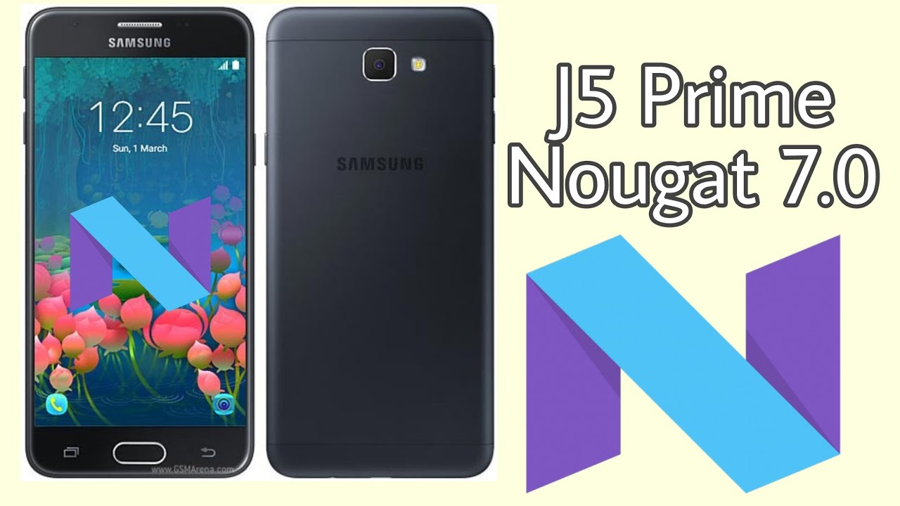 Update Samsung Galaxy J5 Prime On Nougat
