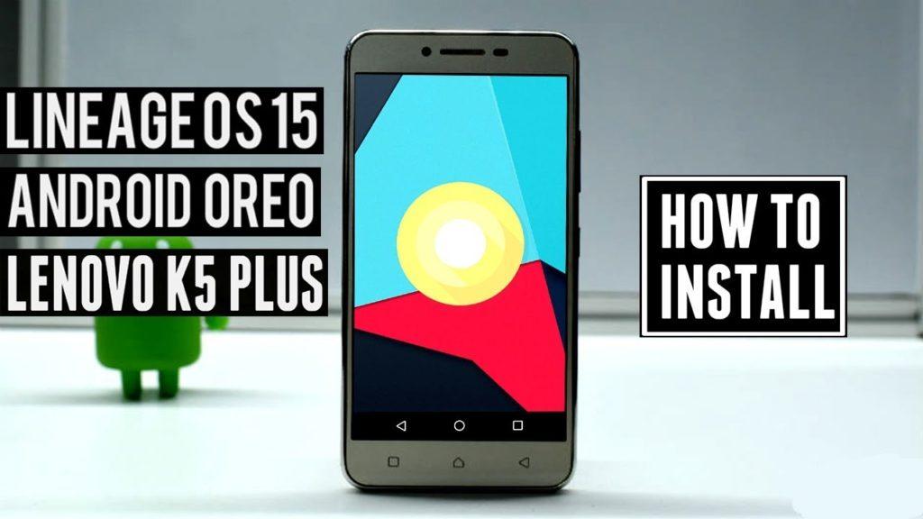 Update Lenovo Vibe K5 Plus On Android 8.0 Oreo