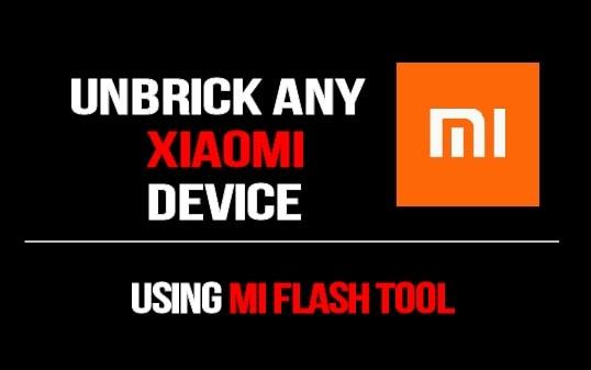 Unbrick Any Xiaomi Devices Using Mi Flash Tool