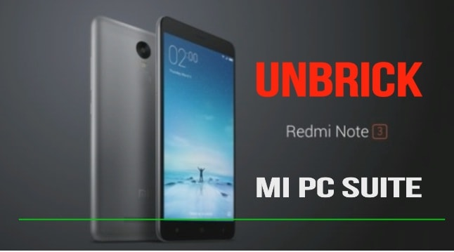 Unbrick Redmi Note 3 Using Mi PC Suite