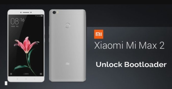 Unlock Bootloader On Xiaomi Mi Max 2 Without dead Risk - 99Media Sector