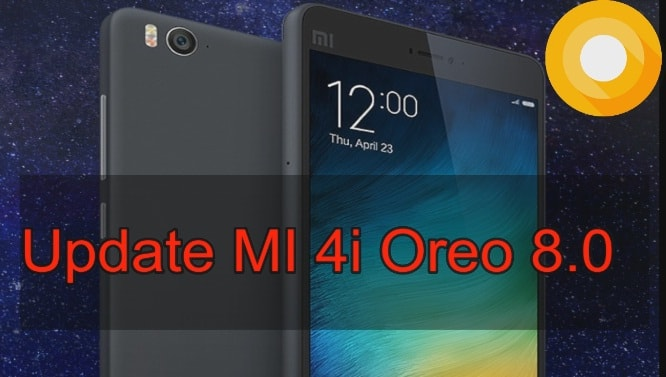 Update Xiaomi Mi 4i To Android 8.0 Oreo