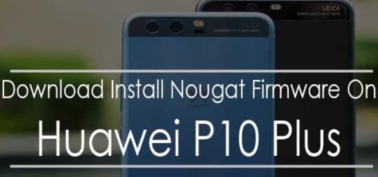 Huawei P10 Plus B171 Nougat Firmware