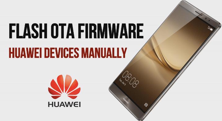 Flash OTA Firmware On Huawei Devices