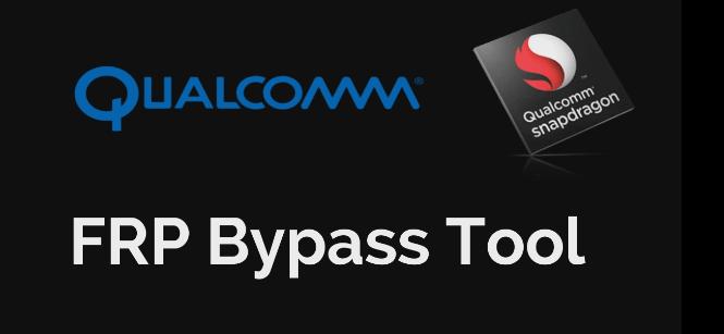 Qualcomm FRP Bypass Tool