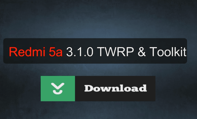 Download Redmi 5a TWRP Recovery