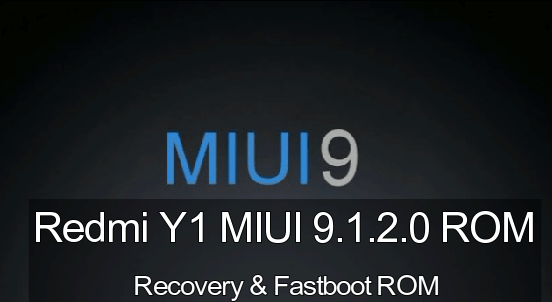 Xiaomi Redmi Y1 MIUI 9 1 2 0 Global Stable ROM – Nougat ROM