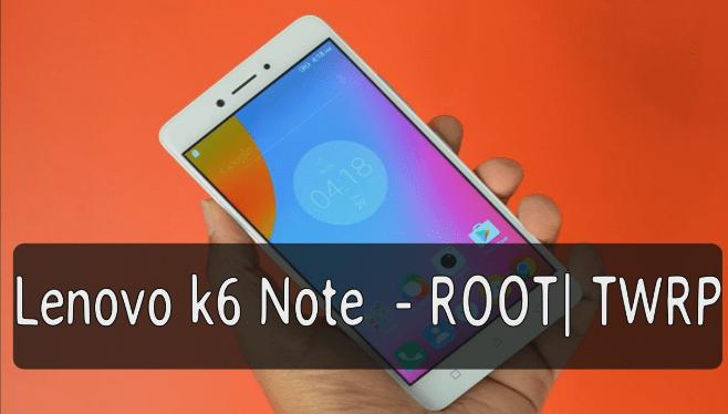 Root Lenovo k6 Note