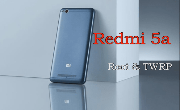 How To Root Redmi 5A MIUI 9 | Redmi 5A TWRP Recovery