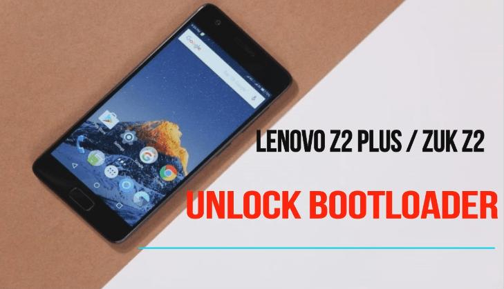 Unlock Bootloader Of Lenovo Z2 Plus / ZUK Z2 / ZUK Z2 Pro