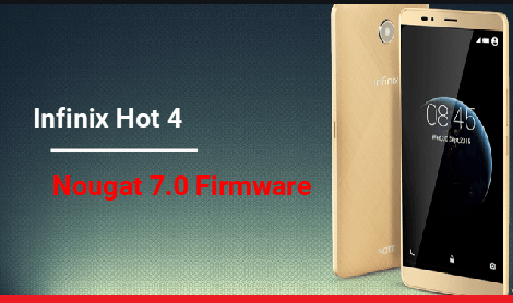Install Android Nougat Firmware On Infinix Hot 4 [Official