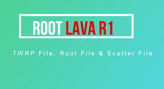 How To Root Lava R1 & Install TWRP Recovery - 99Media Sector