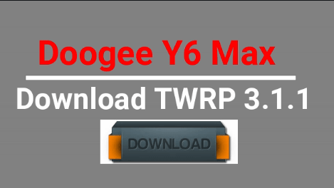 Download TWRP For Doogee Y6 Max