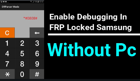 How To Enable ADB Mode In FRP Locked Samsung Phone [2018] - 99Media