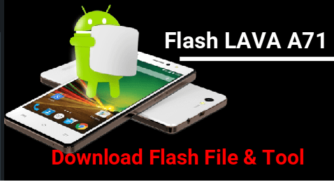 How To Flash Lava A71 Official Firmware & Flash Tool