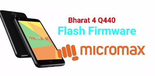 Flash Firmware On MicroMax Bharat 4 Q440 -Flash File & Tool