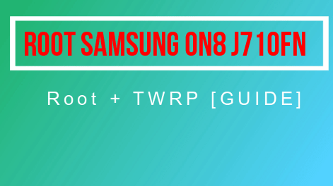 Root Samsung Galaxy On8 SM-J710FN