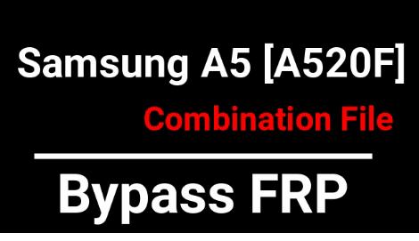 Samsung Galaxy A5 A520F Combination File