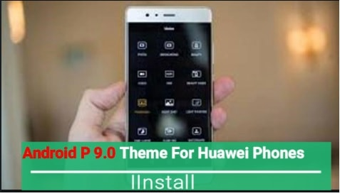 Install Android P 9.0 Theme On Huawei Phones