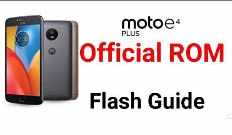 How To Flash Moto E4 Plus XT1770 XT1771 [Flash File & Tool