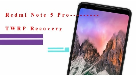 Install Twrp Recovery On Redmi Note 5 Pro