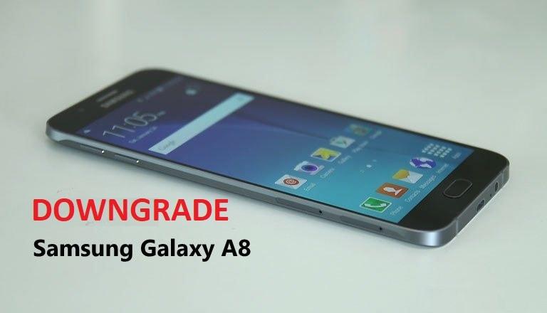 Downgrade Samsung A8 A800F Marshmallow 6.0.1 To Lollipop