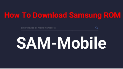 Download Samsung firmware From SAMMobile