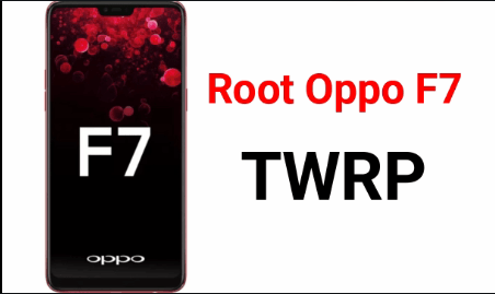 How To Root Oppo F7 | Install TWRP Recovery - 99Media Sector