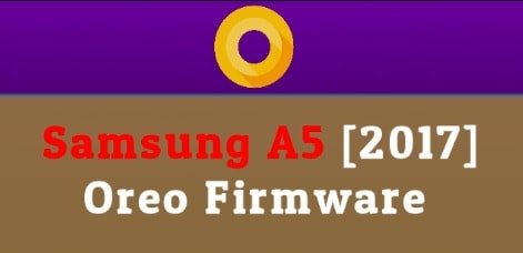 How TO Update Samsung Galaxy A5 On Oreo [Official Oreo Firmware