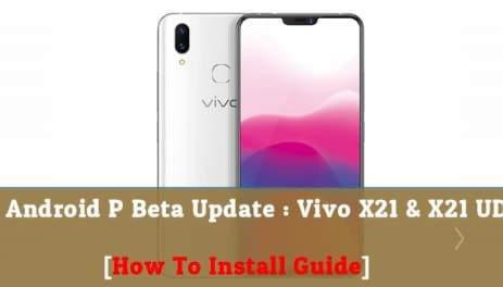 Install Android P Beta Update On Vivo X21 & Vivo X21 UD
