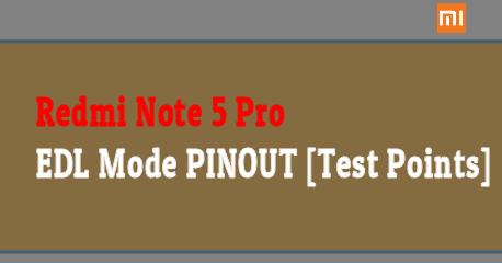 Redmi Note 5 Pro EDL Mode PINOUT