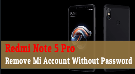 Redmi Note 5 Pro Mi Account Remove Without Password [Unlock Mi