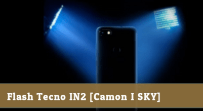 How To Flash Tecno IN2 Camon iSKY – Unibrick/ Upgrade & Downgrade