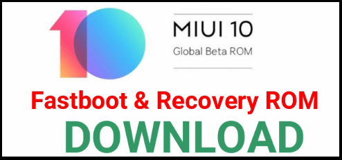 MIUI 10 Global Beta ROM Download & Install [ Fastboot ROM & Recovery