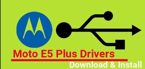 Moto E5 Plus USB Drivers