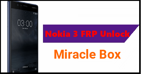 Nokia 3 TA-1032 FRP Remove With Miracle Box