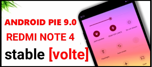 Android Pie 9.0 For Redmi Note 4