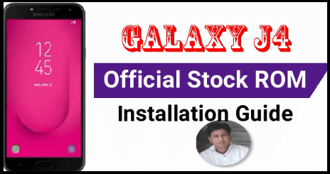 Samsung Galaxy J4 Firmware Download & Flashing [Galaxy J4 Flash File