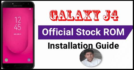 Samsung Galaxy J4 Firmware Download & Flashing [Galaxy J4 Flash File